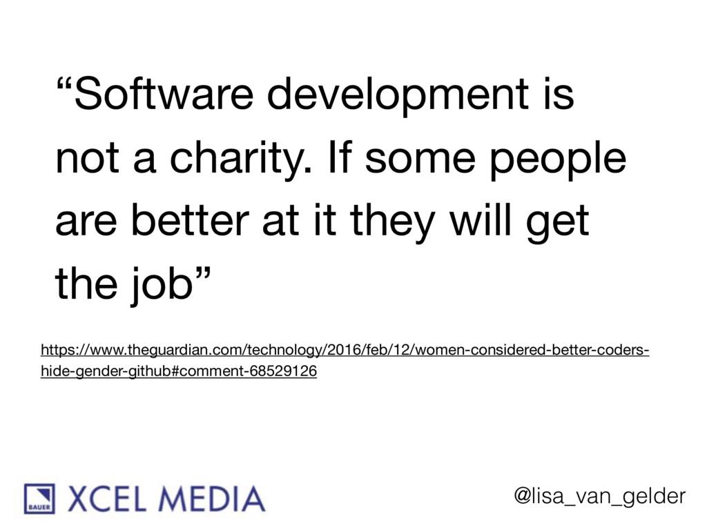 "@lisa_van_gelder ""Software development is not a..."