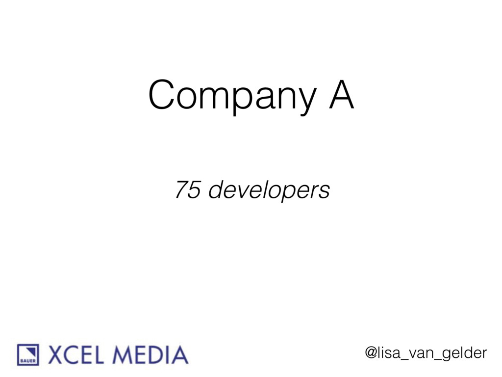 @lisa_van_gelder Company A 75 developers