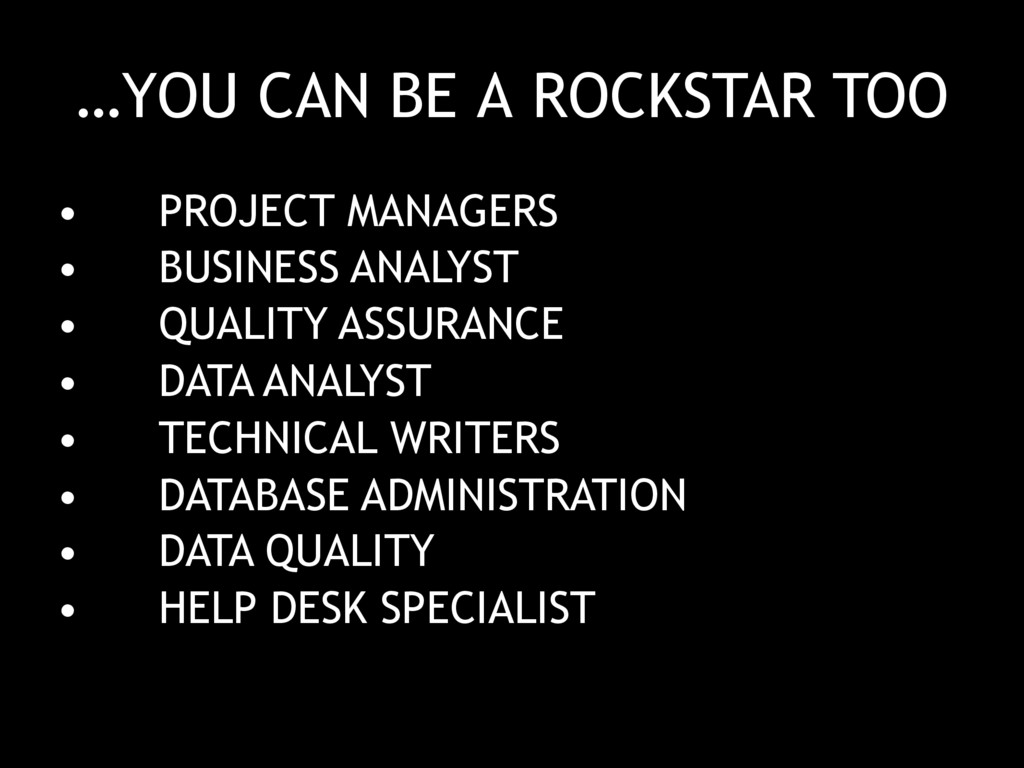 …YOU CAN BE А ROCKSTAR TOO • PROJECT MANAGERS •...