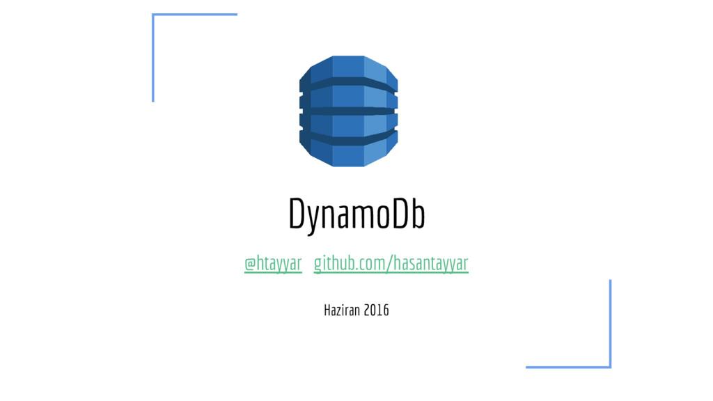 DynamoDb @htayyar github.com/hasantayyar Hazira...