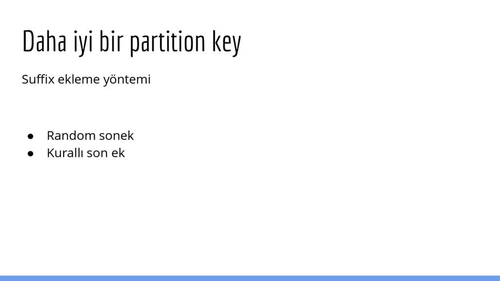 Daha iyi bir partition key Suffix ekleme yöntem...