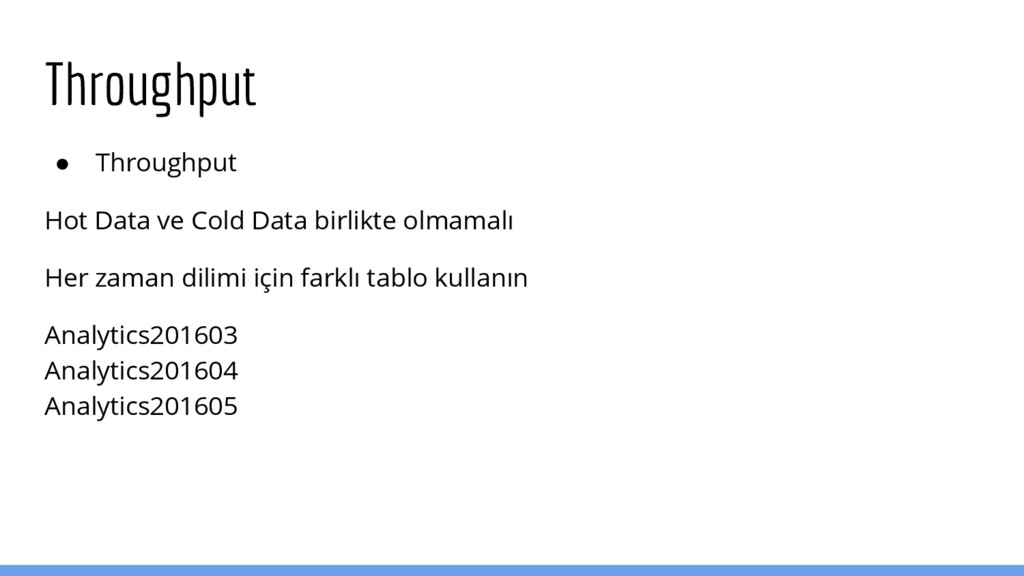 Throughput ● Throughput Hot Data ve Cold Data b...