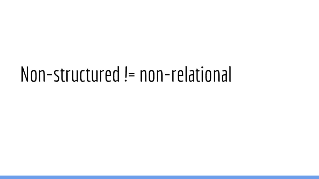 Non-structured != non-relational