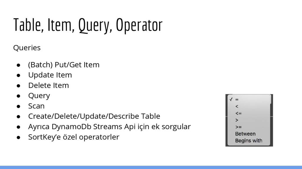 Table, Item, Query, Operator Queries ● (Batch) ...