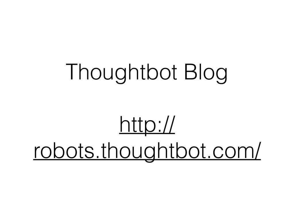 Thoughtbot Blog ! http:// robots.thoughtbot.com/