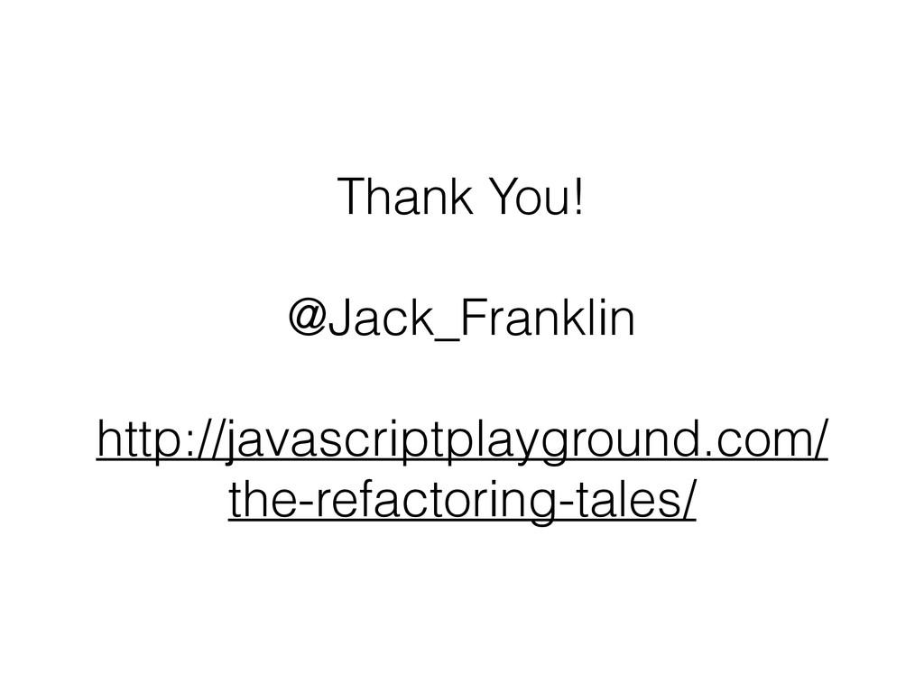 Thank You! ! @Jack_Franklin ! http://javascript...