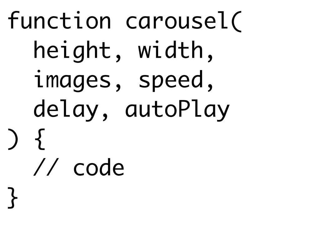 function carousel( height, width, images, speed...