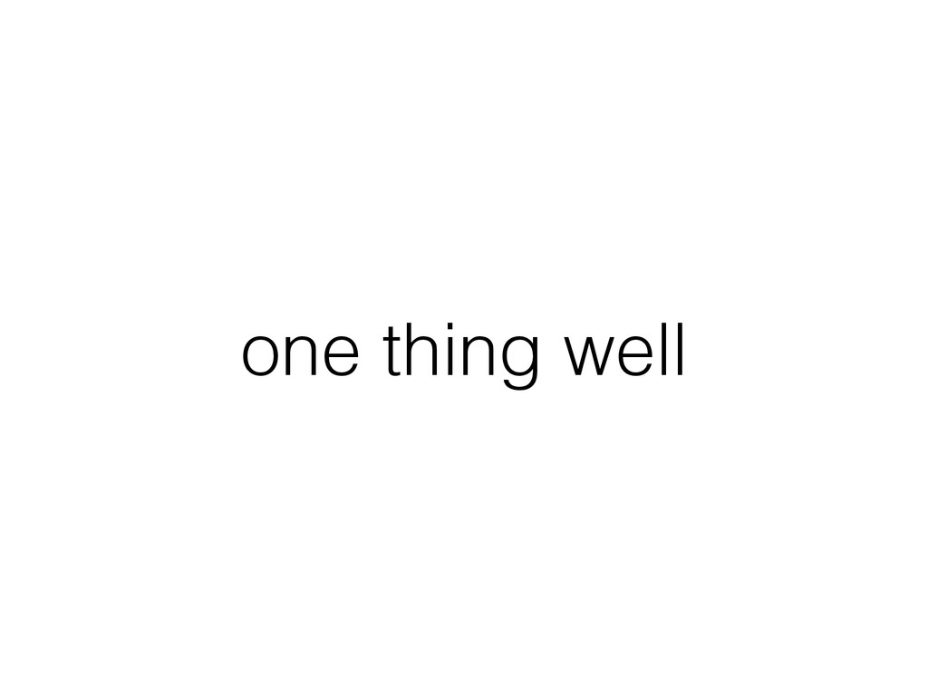 one thing well