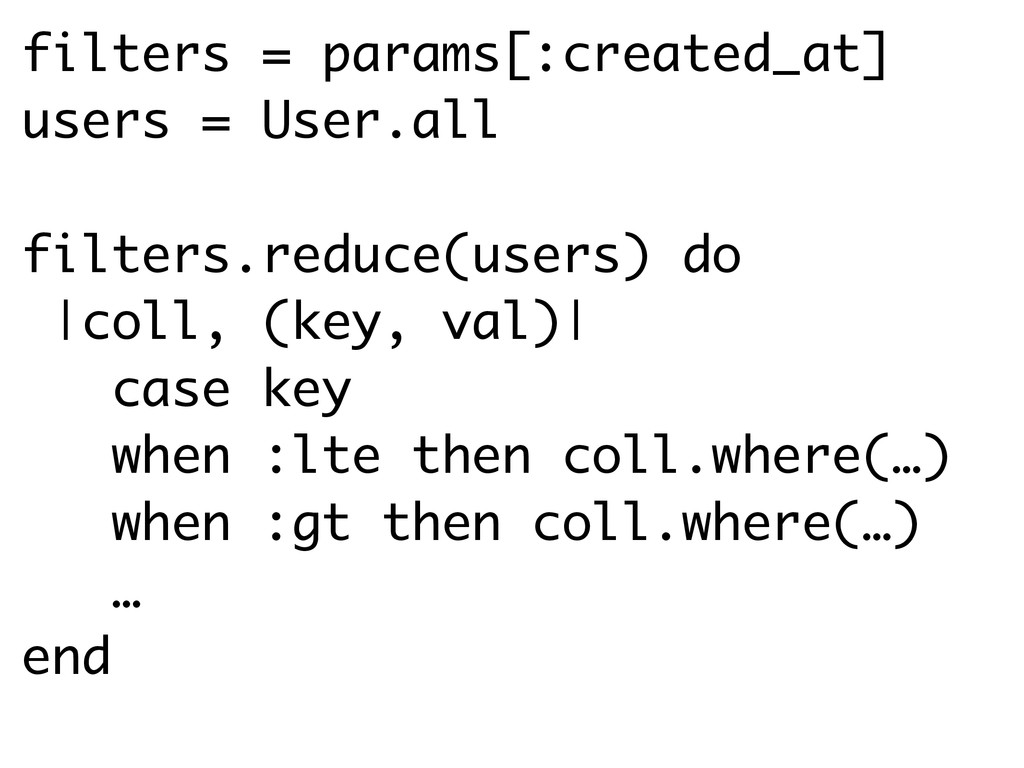 filters = params[:created_at] users = User.all ...