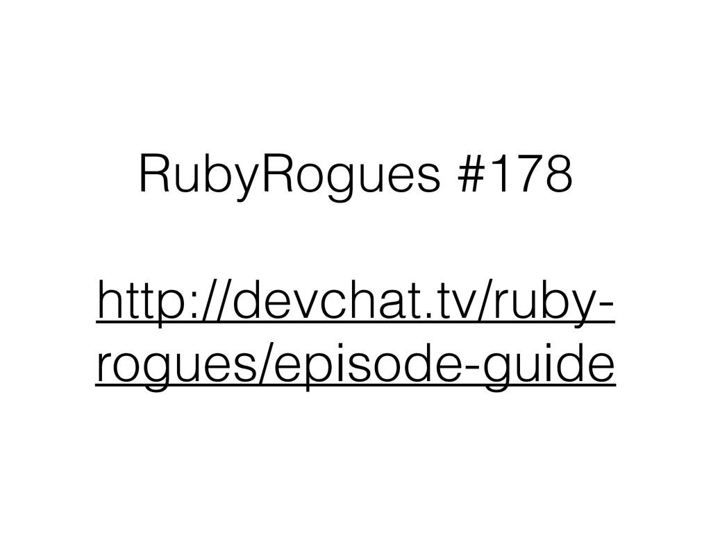 RubyRogues #178 ! http://devchat.tv/ruby- rogue...