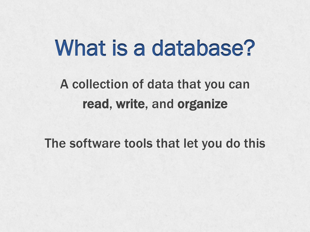 What is a database? A collection of data that y...
