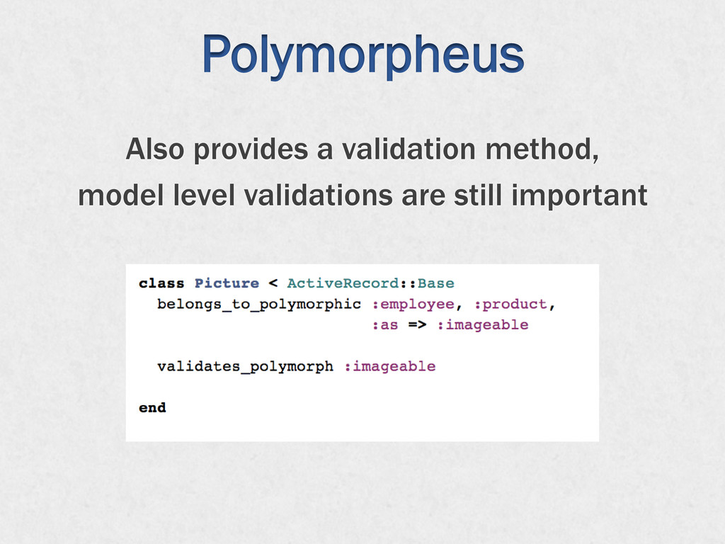 Polymorpheus Also provides a validation method,...