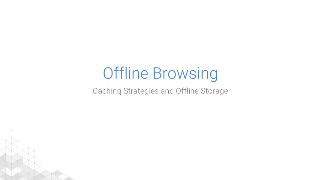 Offline Browsing Caching Strategies and Offline...