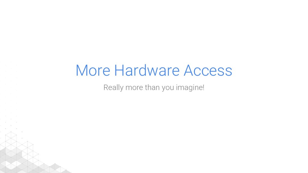 More Hardware Access Really more than you imagi...