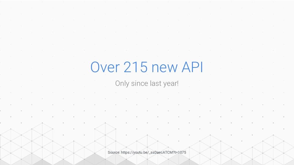 Over 215 new API Only since last year! Source: ...