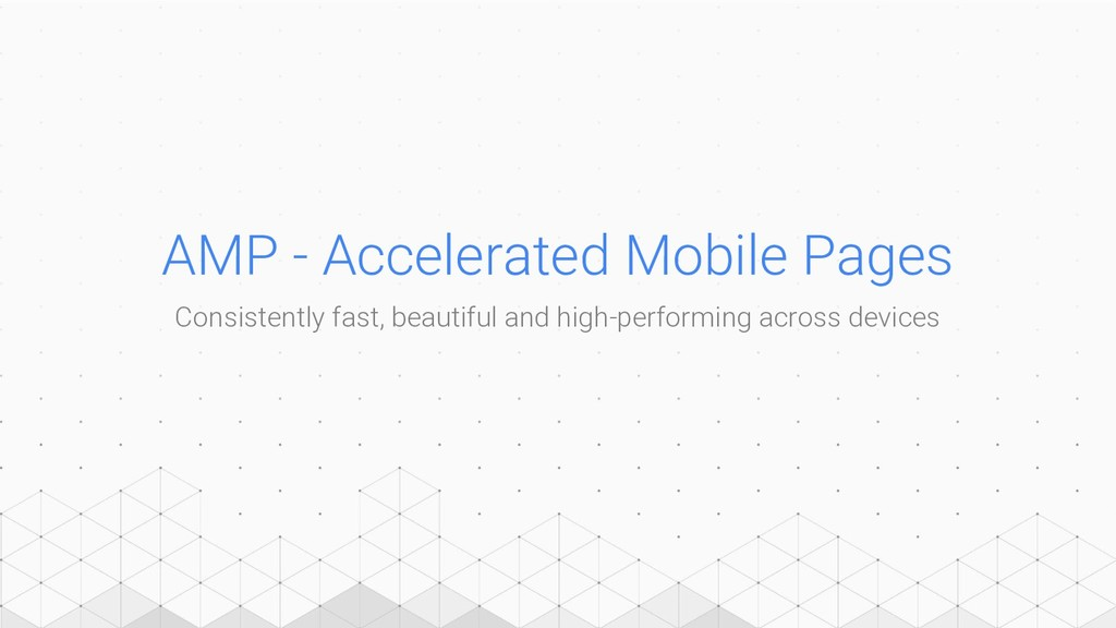 AMP - Accelerated Mobile Pages Consistently fas...