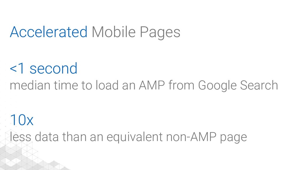 Accelerated Mobile Pages <1 second median time ...
