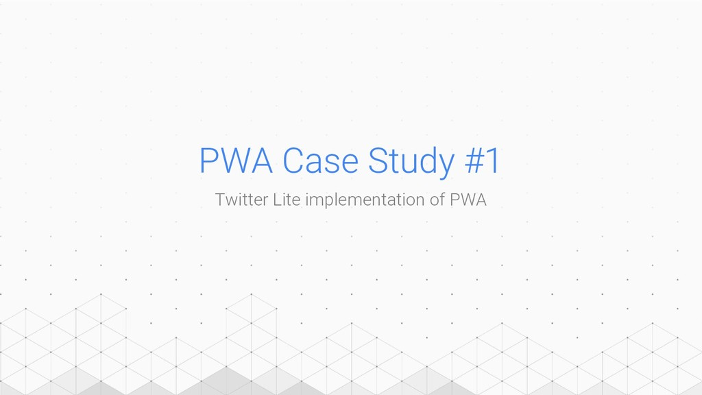 PWA Case Study #1 Twitter Lite implementation o...