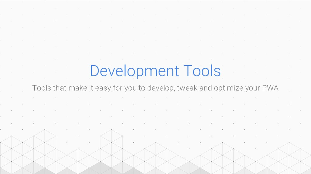 Development Tools Tools that make it easy for y...