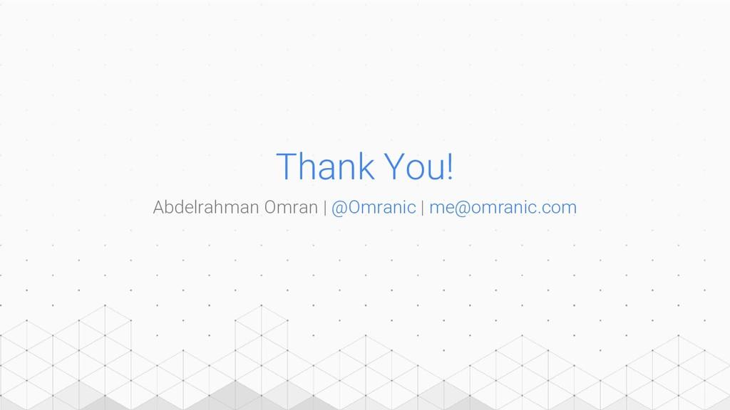 Abdelrahman Omran | @Omranic | me@omranic.com T...