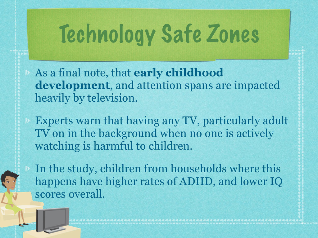 Technology Safe Zones As a final note, that ear...