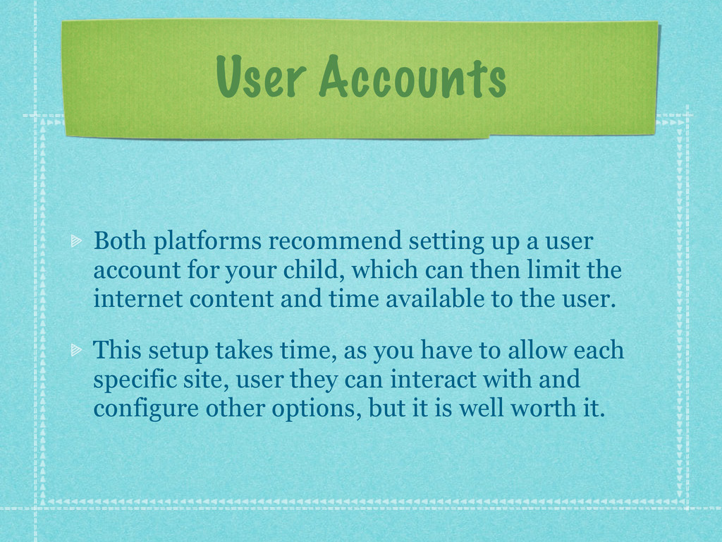 User Accounts Both platforms recommend setting ...