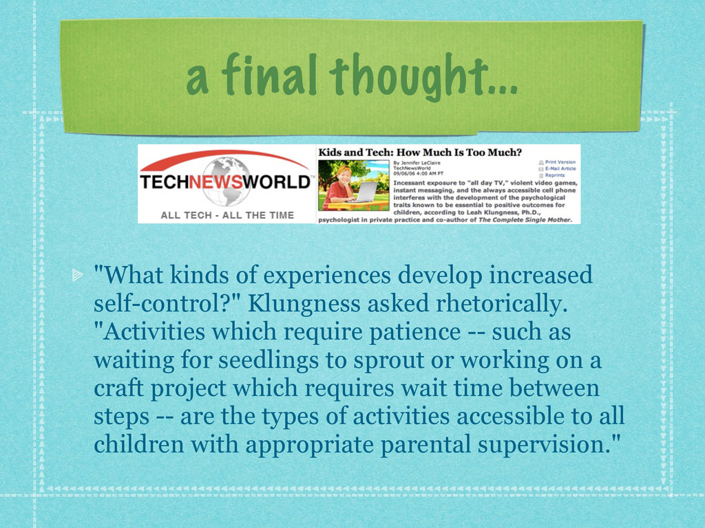 "a final thought... ""What kinds of experiences d..."