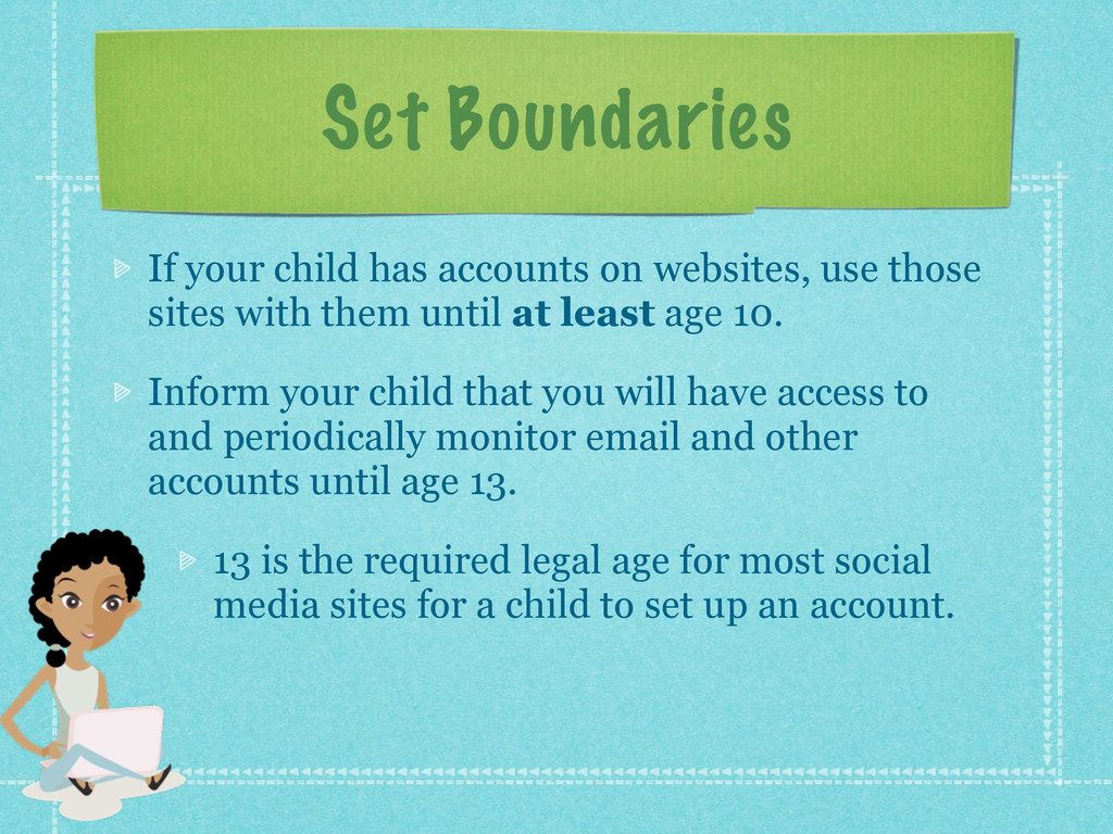 Set Boundaries If your child has accounts on we...