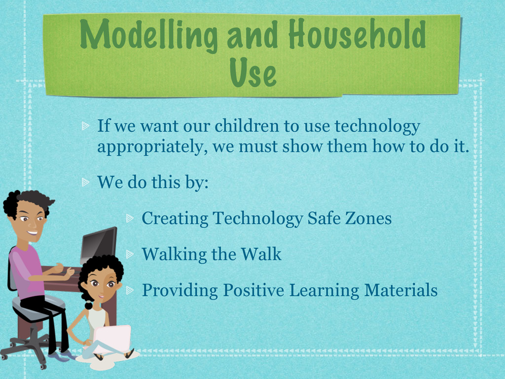 Modelling and Household Use If we want our chil...