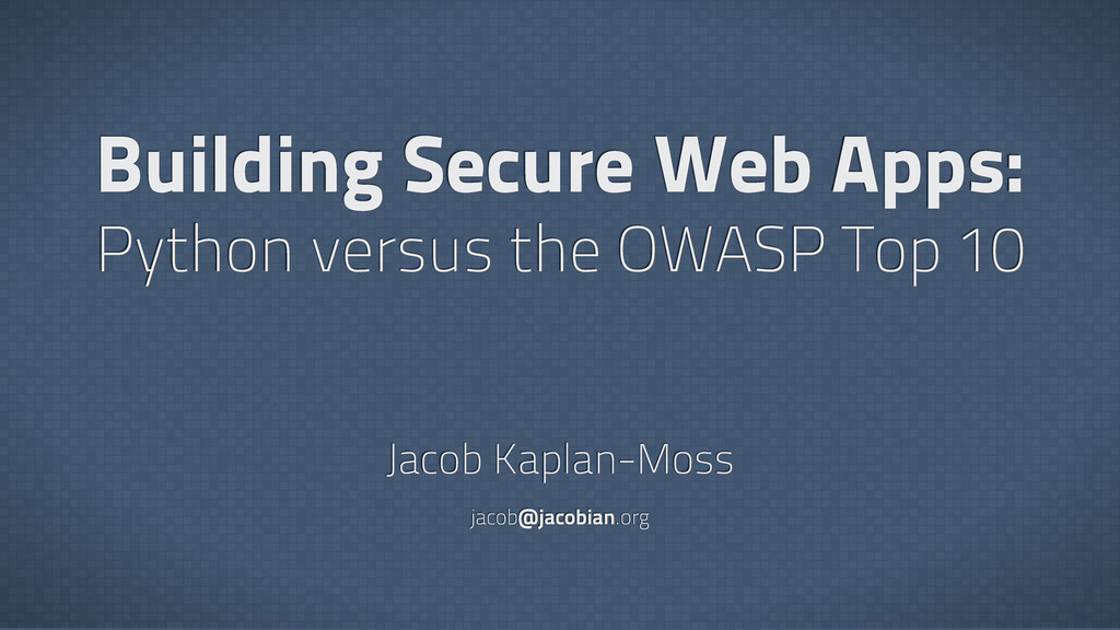 Building Secure Web Apps: Python versus the OWA...
