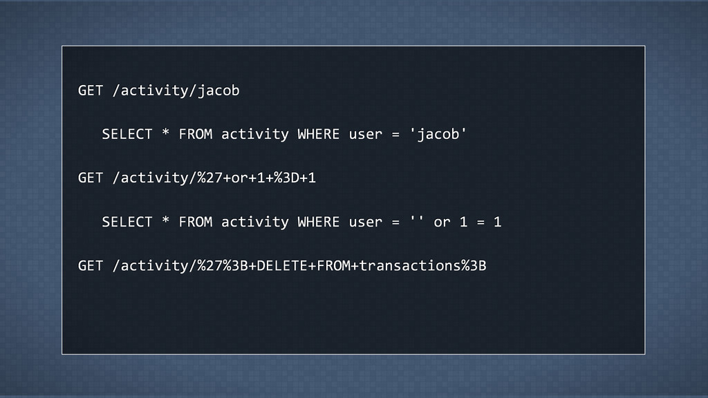 GET  /activity/jacob SELECT  *  FROM  activity ...