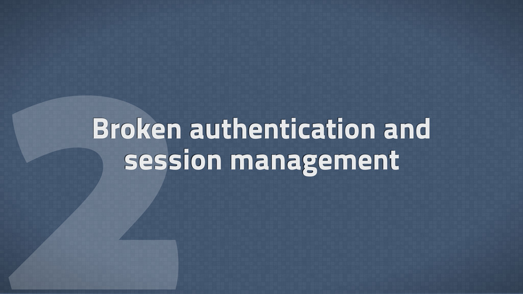  Broken authentication and session management
