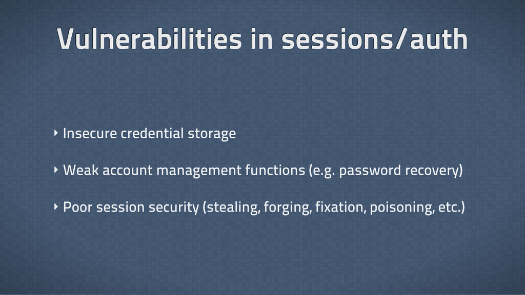 Vulnerabilities in sessions/auth ‣ Insecure cre...