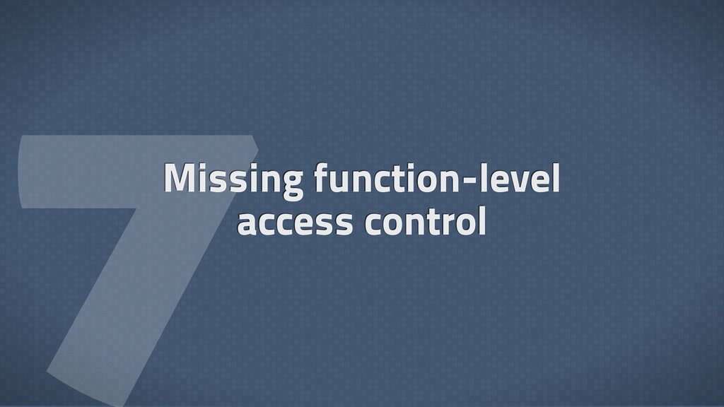  Missing function-level access control