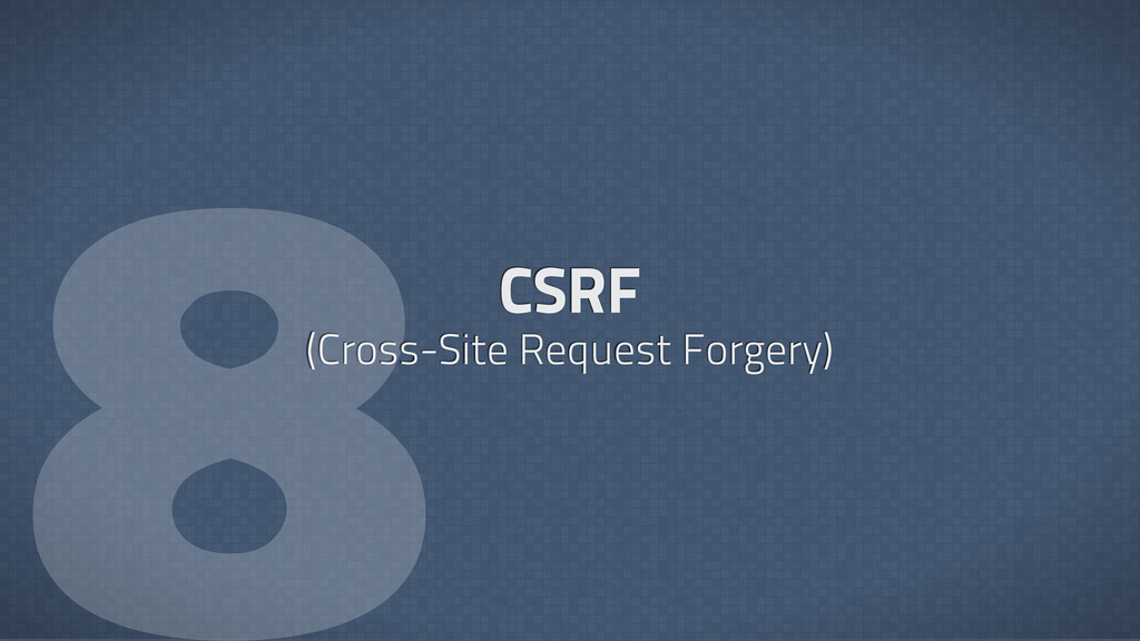 CSRF (Cross-Site Request Forgery)