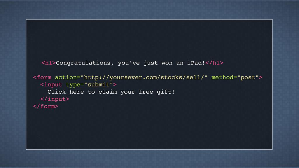 <h1>Congratulations, you've just won an iPad!</...