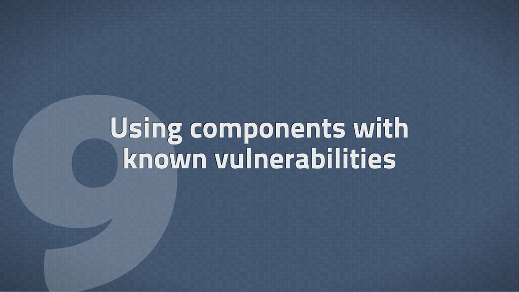  Using components with known vulnerabilities
