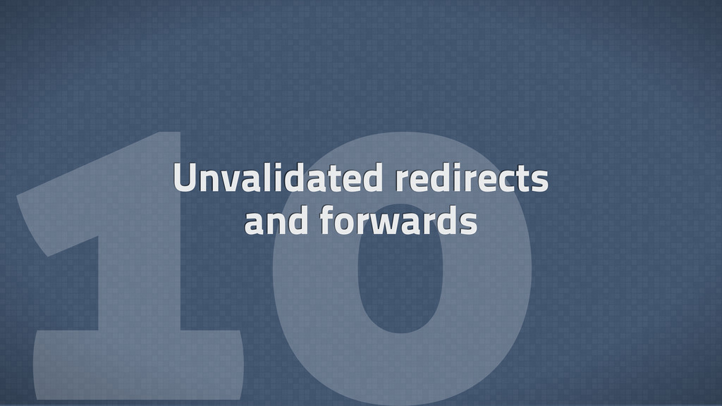  Unvalidated redirects and forwards