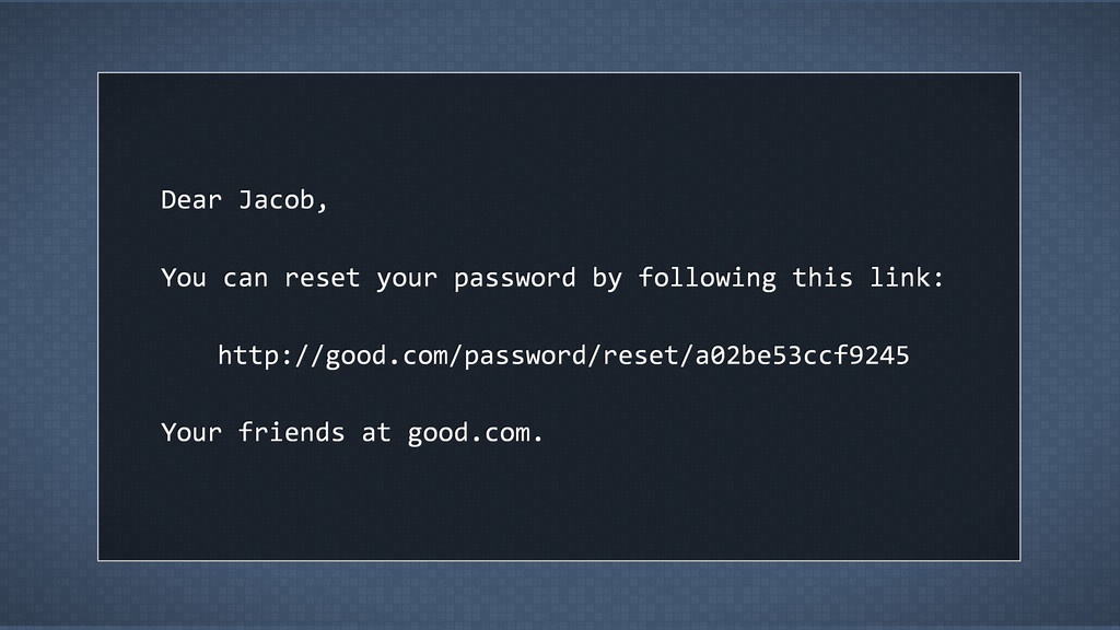 Dear  Jacob, You  can  reset  your  password  b...