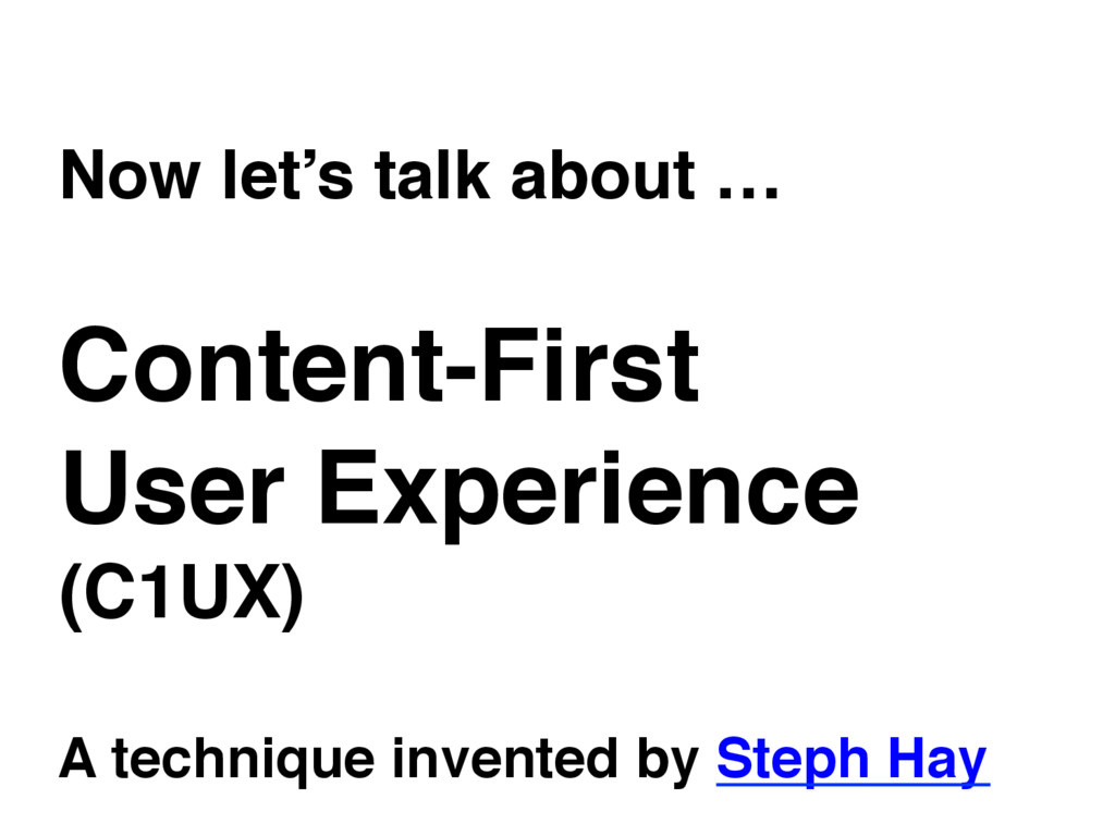 Now let's talk about … Content-First User Exper...