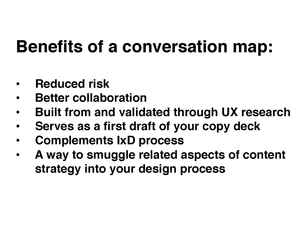 Benefits of a conversation map: • Reduced risk ...