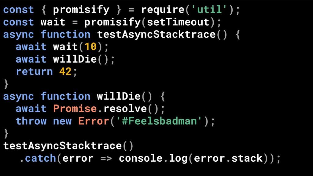 const { promisify } = require('util'); const wa...