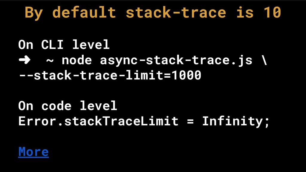 By default stack-trace is 10 On CLI level ➜ ~ n...