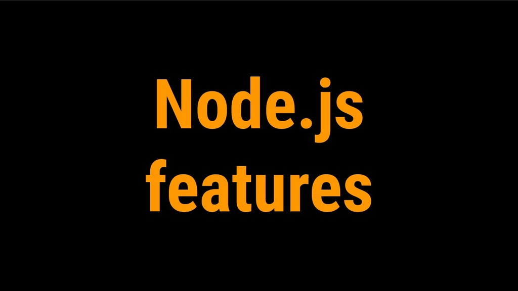 Node.js features