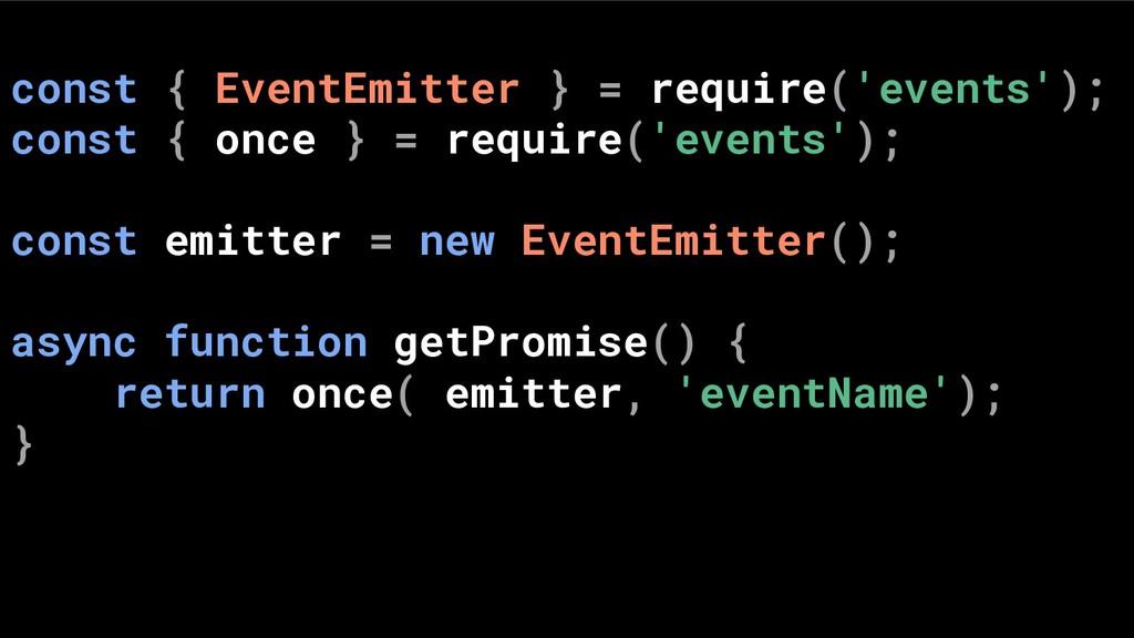 const { EventEmitter } = require('events'); con...