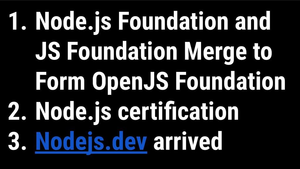 1. Node.js Foundation and JS Foundation Merge t...