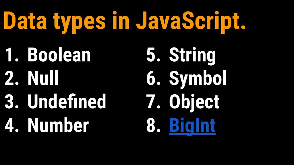 1. Boolean 2. Null 3. Undefined 4. Number 5. Str...