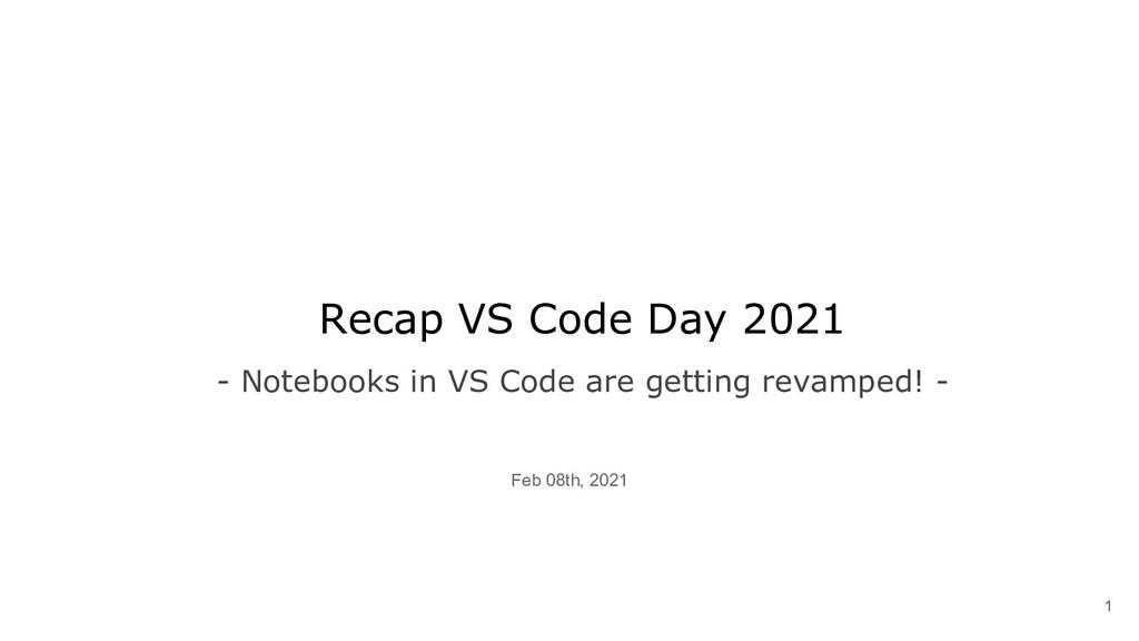 Feb 08th, 2021 Recap VS Code Day 2021 - Noteboo...