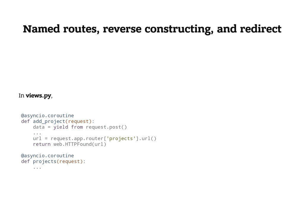 Named routes, reverse constructing, and redirec...