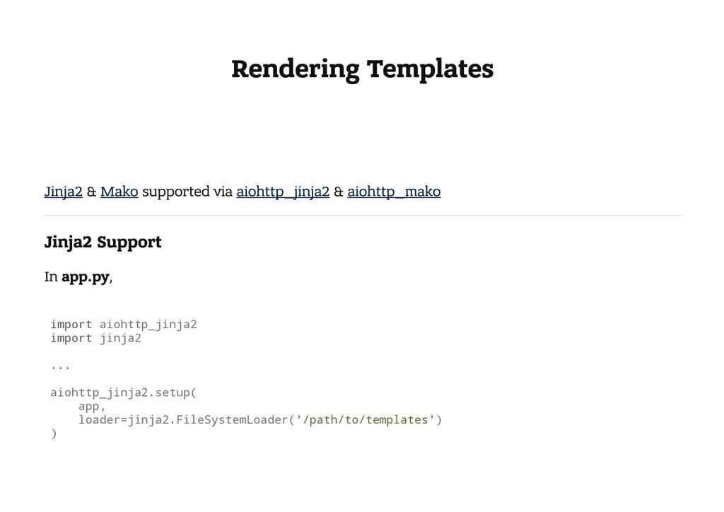 Rendering Templates Jinja2 & Mako supported via...